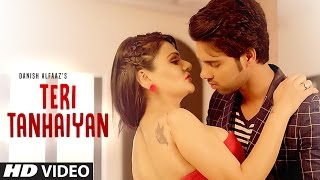 Teri Tanhaiyan Latest Video Song | Danish Alfaaz, Poonam Chopra, Alex