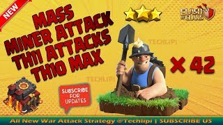 TH11 ATTACKS TH10 MAX | MASS MINER ATTACK STRATEGY GUIDE | BEST MINER ATTACK 2019 | CLASH OF CLANS