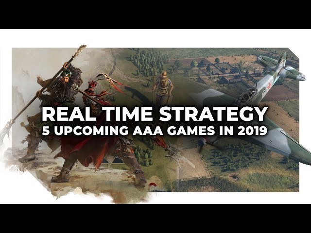 5 Upcoming AAA Real Time Strategy Games in 2019