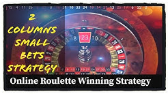 2 COLUMNS Small Bets strategy : Roulette tricks  : online casino games : more money