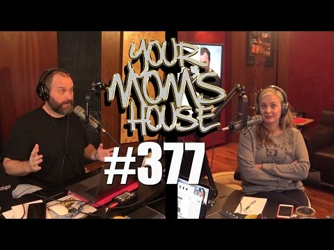 Your Mom's House Podcast - Ep. 377