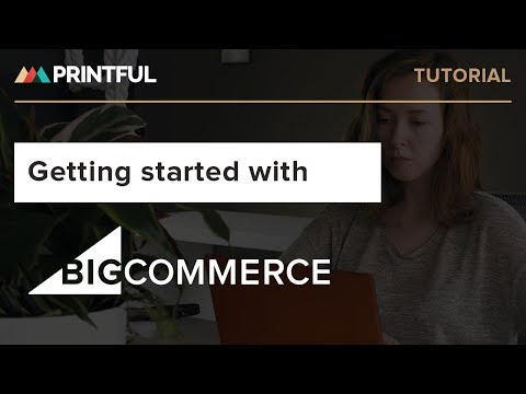 Start selling online with BigCommerce & Printful | BigCommerce