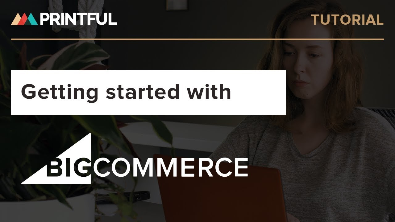 62cde4d95b9fb How to integrate with BigCommerce - Printful 2019 - YouTube
