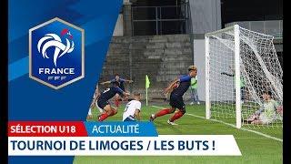 U18, Tournoi de Limoges : Tous les buts I FFF 2018