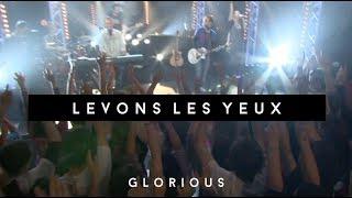 Glorious - Levons les yeux - Album : Glorious