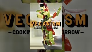 Veganism: Cooking for Tomorrow