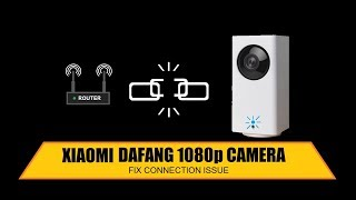 Xiaomi Dafang 1080p camera 'connection time out' alternate fix solution [EN sub]