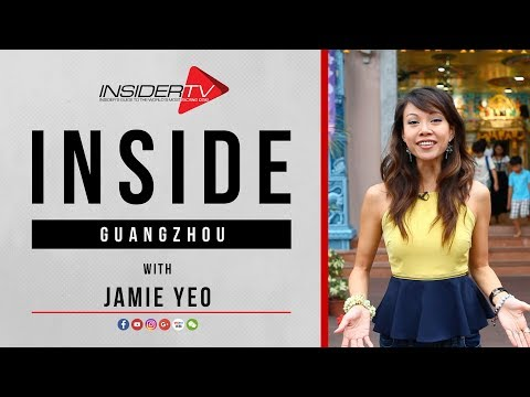INSIDE Guangzhou with Jamie Yeo | Travel Guide | September 2017