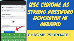 Use Google Chrome as Strong Password Generator in Android  - Chrome 75 Update