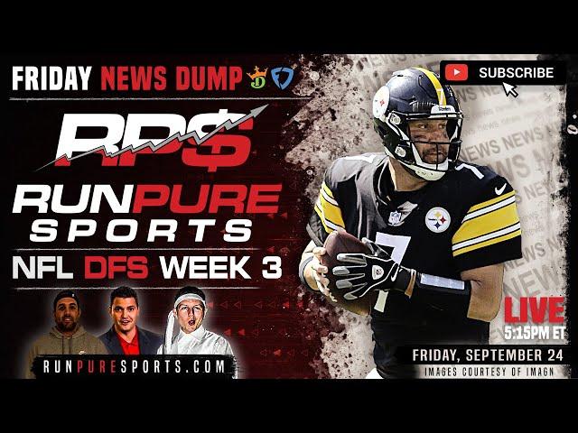 NFL WEEK 3 DRAFTKINGS STRATEGY - WEEKEND NEWS DUMP