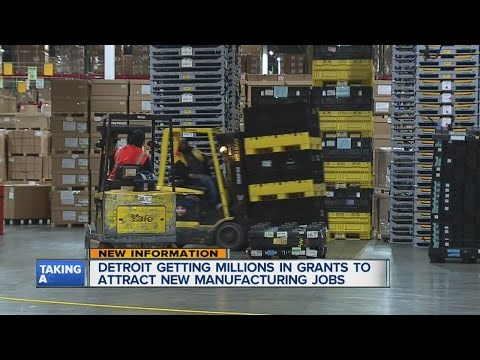 Detroit getting millions to attract manufacturing jobs