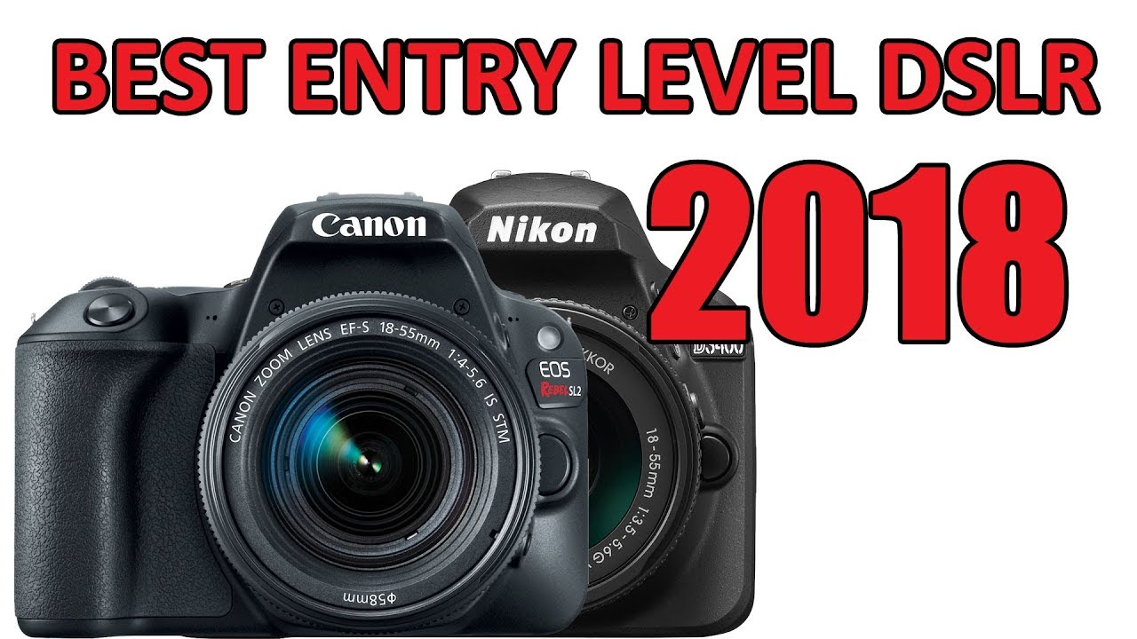 Best Entry Level DSLR Camera 2018 - YouTube