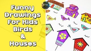 Funny Drawings For Kids | Birds and Houses