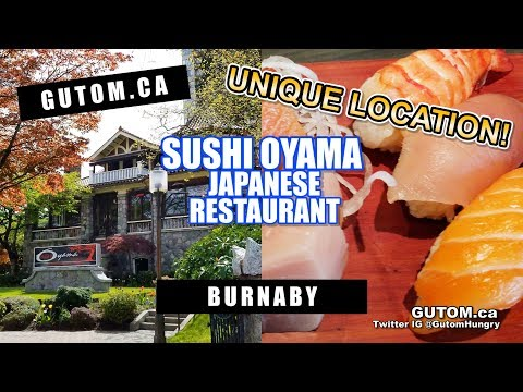 SUSHI! SUSHI OYAMA BURNABY HERITAGE HOUSE  | Vancouver Food Guide Reviews - Gutom.ca