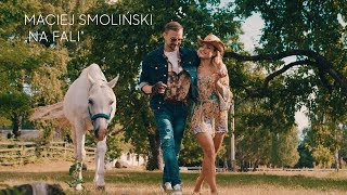 Maciej Smoliński - Na fali (Official Video)