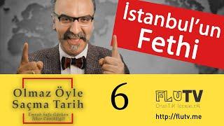 İstanbul'un Fethi - Olmaz Öyle Saçma Tarih! Bölüm 6