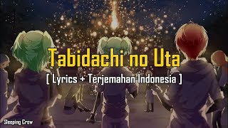 Assassination Classroom | Tabidachi no Uta [ Lyrics + Terjemahan Indonesia ]