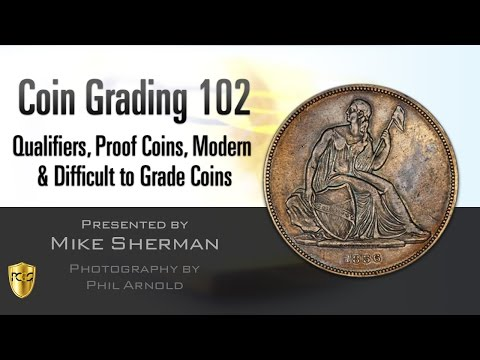 PCGS Webinar - Coin Grading 102: Qualifiers, Proof Coins, Modern & Difficult to Grade Coins