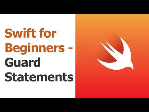Swift for Beginners Part 9 - Guard Statements thumbnail