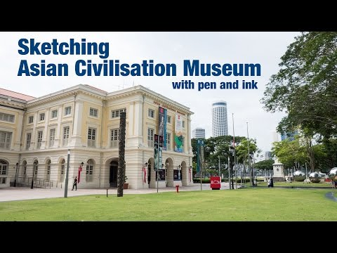 Asian Civilisation Museum Pen & Ink Sketch Timelapse (Part 1/2)