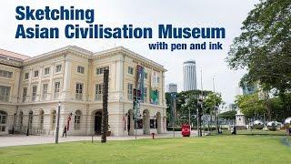Asian Civilisation Museum Pen & Ink Sketch Timelapse (Part 1/2)