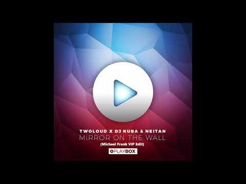 Twoloud X DJ KUBA & NEITAN - Mirror On The Wall (Michael Frank VIP Edit)
