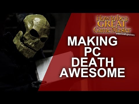 RPG Deaths - Making Player Character Death Awesome - How to be a Great Game Master