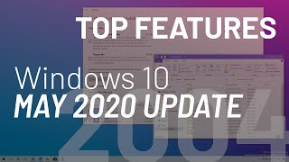 Windows 10 April 2020 Update, version 2004, top 14 best features and changes