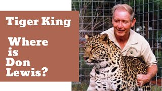 Tiger King - Where is Don Lewis?