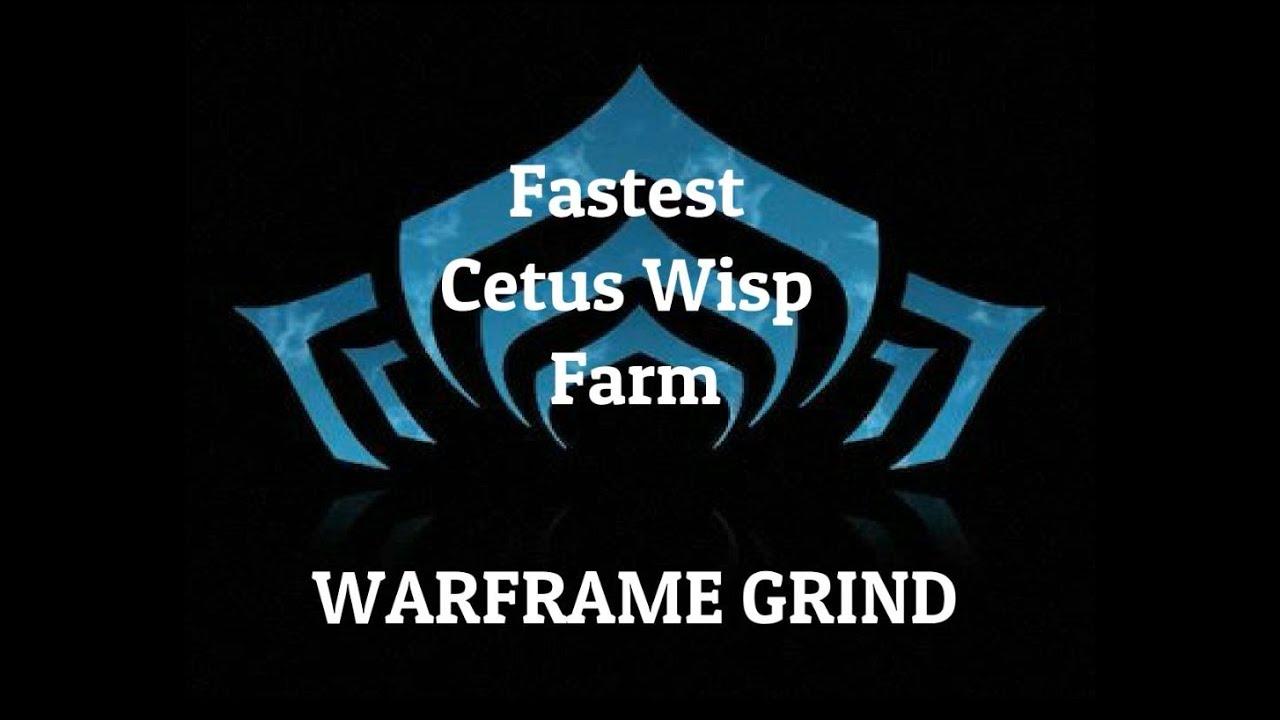 Warframe Plains of Eidolon Fastest Cetus Wisp Farming ...