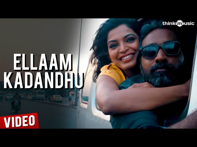 Ellaam Kadandhu Official Video Song HD - Soodhu Kavvum