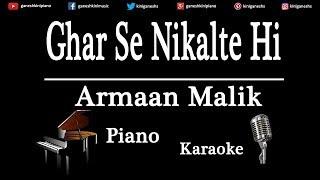 Ghar Se Nikalte Hi Song Armaan Malik Piano Karaoke Instrumental Lyrics By Ganesh Kini