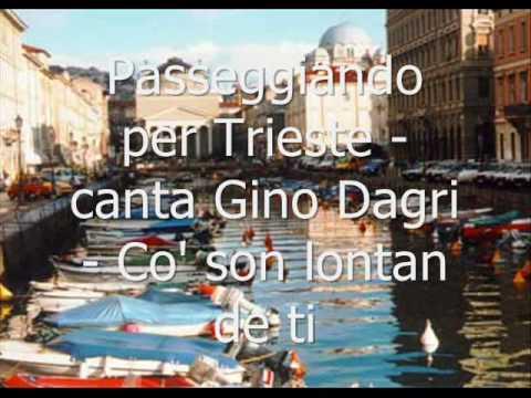 Canzoni triestine - Canta Gino Dagri - Co' son lontan de ti, Trieste mia...