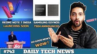 Redmi Note 7 Pro India Launch,Exynos 7904,Jio Good News,Nokia Taisun,Asus Update,Wifi Big Issue #743