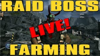 Borderlands 2 LIVE! Raid Boss Farming