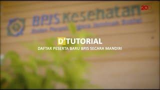 Download D'Tutorial: Langkah Mudah Daftar BPJS Kesehatan Mp3 and Videos