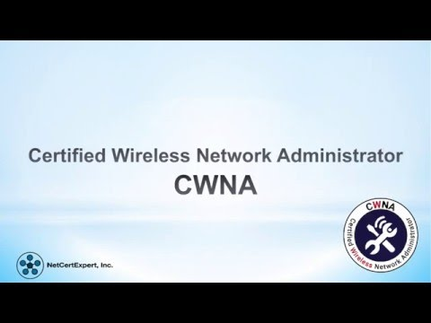 Overview of CWNA Certified Wireless Network Administrator Certification