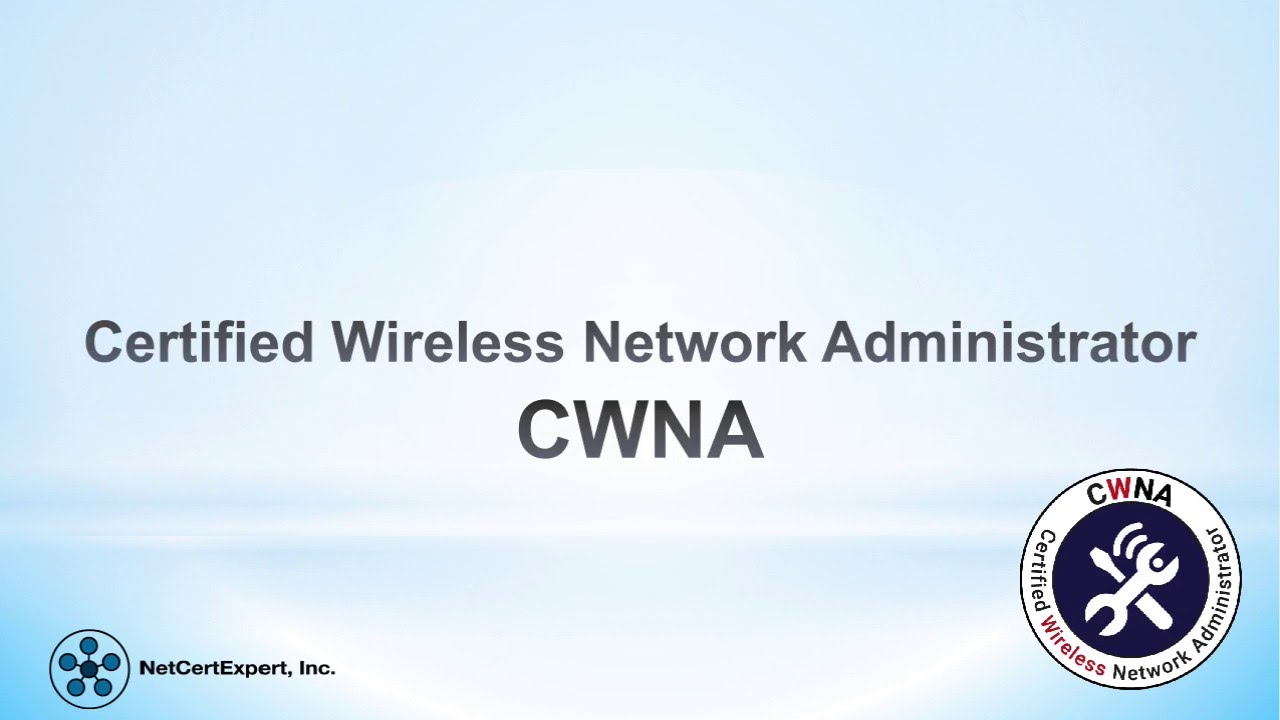 Overview Of Cwna Certified Wireless Network Administrator