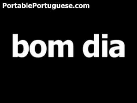 Portuguese Phrase For Good Morning Is Bom Dia