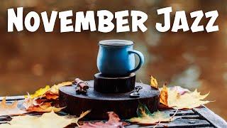 November JAZZ Playlist - Fall Smooth Sax JAZZ For Work, Study: Chill Out JAZZ Music