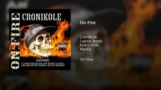 Cronikole, Layzie Bone, Krazy Irvin, Marka - On Fire