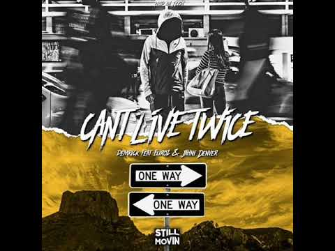 Demrick -  Cant Live Twice ft. Euroz & Jahni Denver (New Music September 2017)