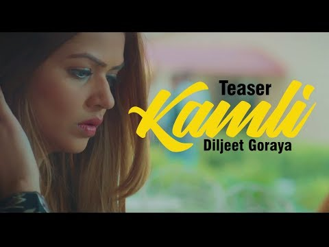 Kamli (Teaser) | Diljeet Goraya | Snehlok Entertainment | Latest Teaser 2018