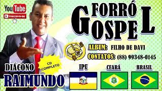 Diácono Raimundo * Filho de Davi * Forro Gospel * ( Cd Completo )