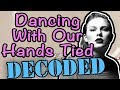 Dancing With Our Hands Tied EXPLAINED Taylor Swift mp3