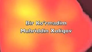 Бир кÿрмадим Мухриддин ХоликовBir ko rmadim Muhriddin Holiqov