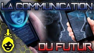 10 MOYENS de COMMUNICATION du FUTUR