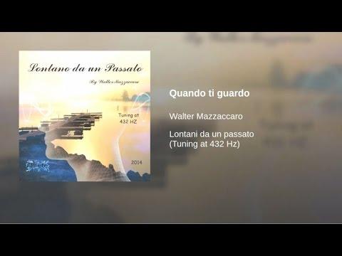 Walter Mazzaccaro - Quando ti guardo
