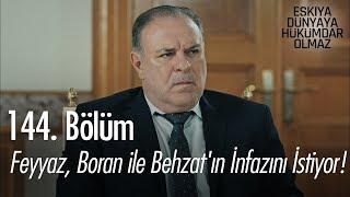 Feyyaz, Boran ile Behzat'ın infazını istiyor! - Eşkıya Dünyaya Hükümdar Olmaz 144. Bölüm