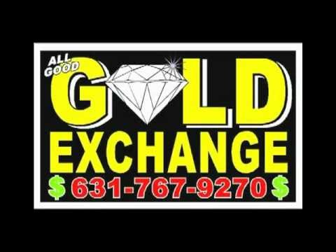 ALL GOOD GOLD EXCHANGE CASH FOR GOLD SILVER PLATINUM JEWELRY COINS WATCHES